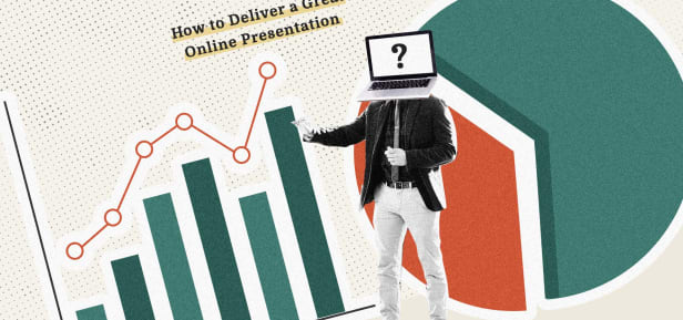 How to Deliver a Great Online Presentation