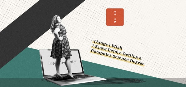Things I Wish I Knew Before Getting a Computer Science Degree