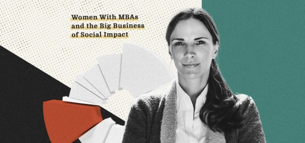 Women with MBAs and the Big Business of Social Impact