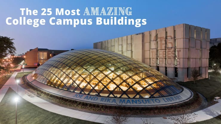 The 25 Most Amazing College Campus Buildings