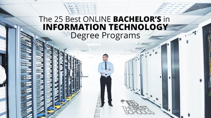 The 25 Best Online Bachelors In Information Technology Degree Programs