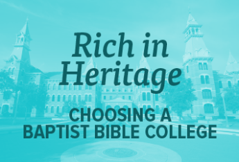 Rich in Heritage: Choosing a Baptist Bible College