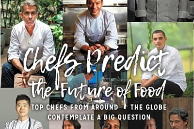The World's Top Chefs Predict the Future of Food