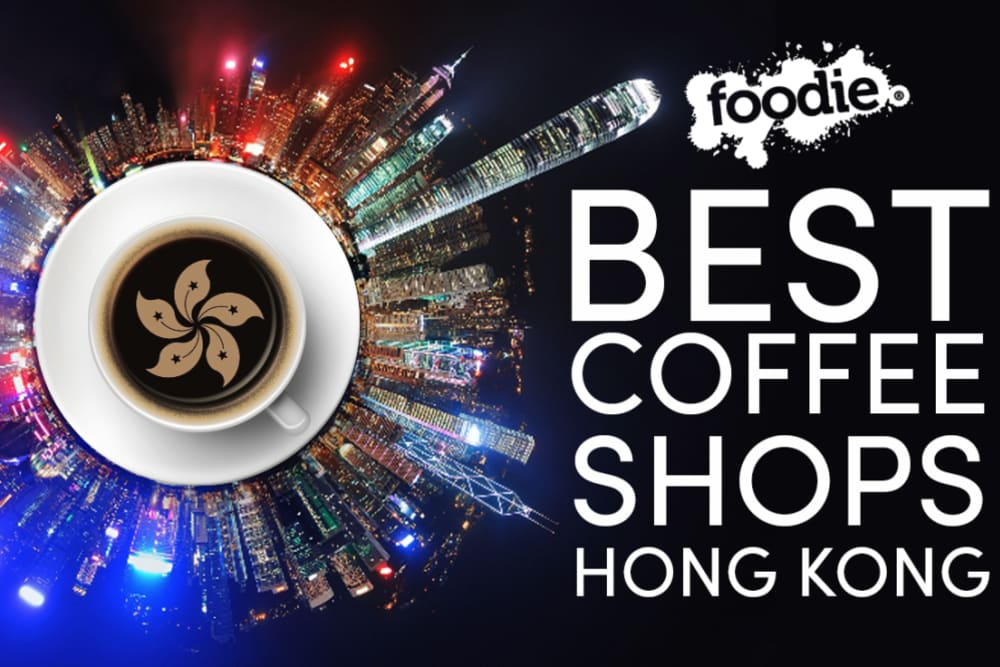 The Best Coffee Shops in Hong Kong