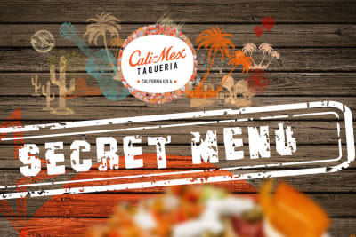 What's on the Secret Menu at Cali-Mex? [sponsored]