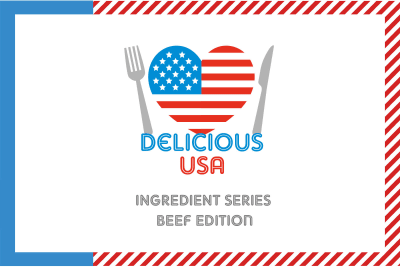 Delicious USA Ingredient Preview Series: Beef Edition