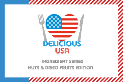 Delicious USA Ingredient Preview Series: US Nuts and Dried Fruits