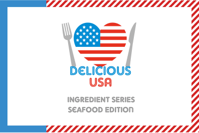 Delicious USA Ingredient Preview Series: Seafood Edition