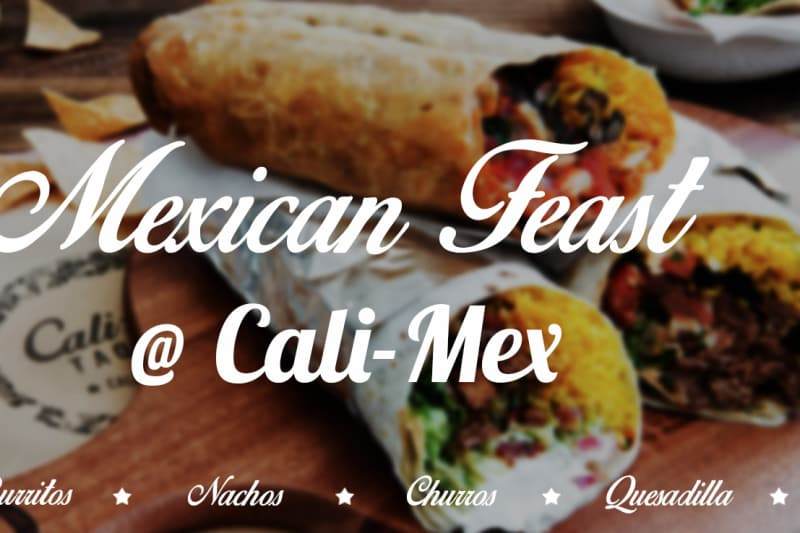 Mexican Feast at Cali-Mex