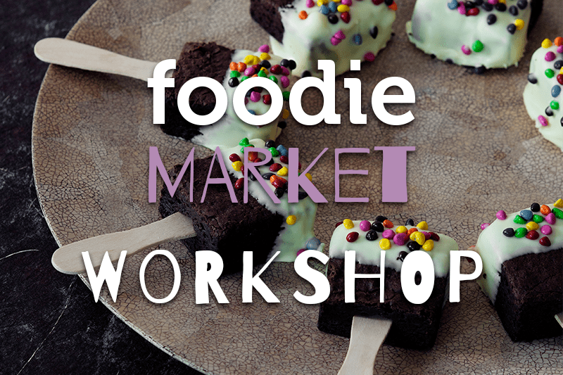 Workshops at the Foodie Market