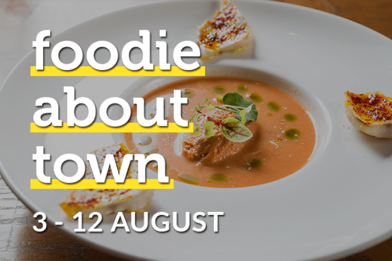 Foodie about Town: 3–12 August 2017