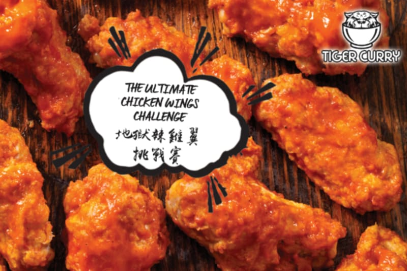 Attention Chicken Lovers – Chicken Wing Challenge and Unlimited Fried Chicken Happy Hour at Tiger Curry!