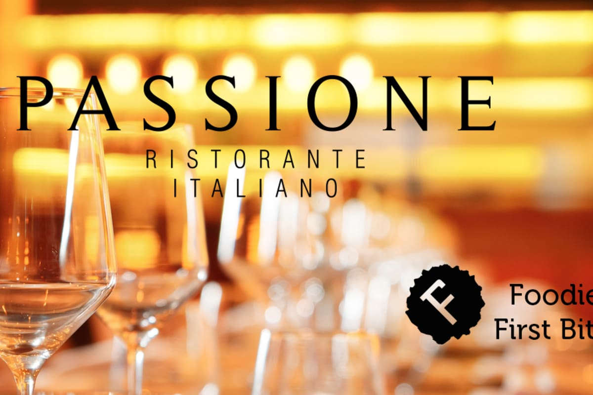 Foodie First Bites at PASSIONE