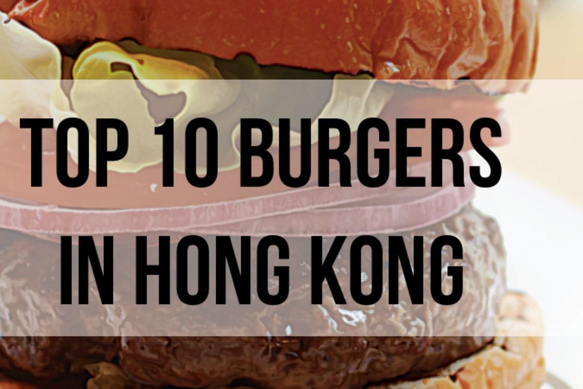 Hong Kong's 10 Best Burgers