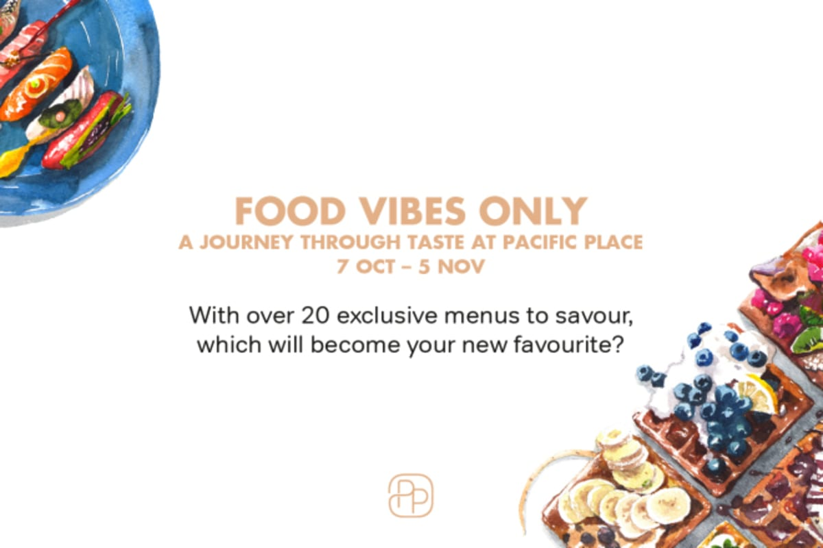 4 Reasons to Dine at Pacific Place this Month