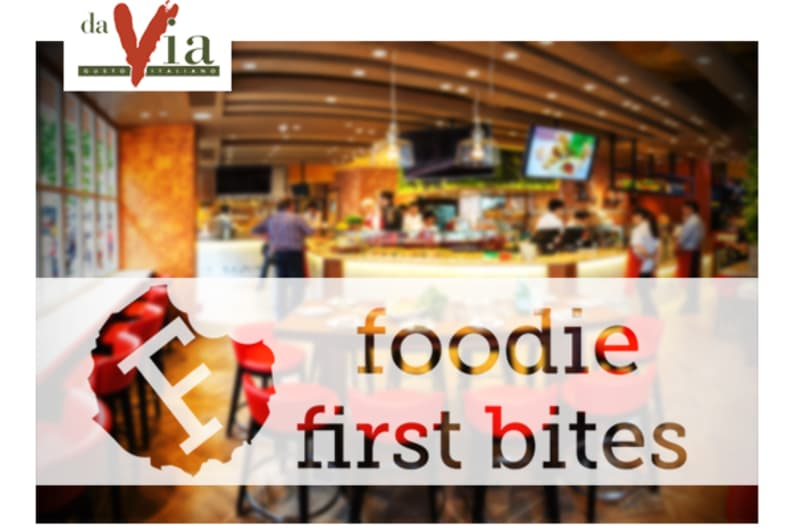 Foodie First Bites at Da Via