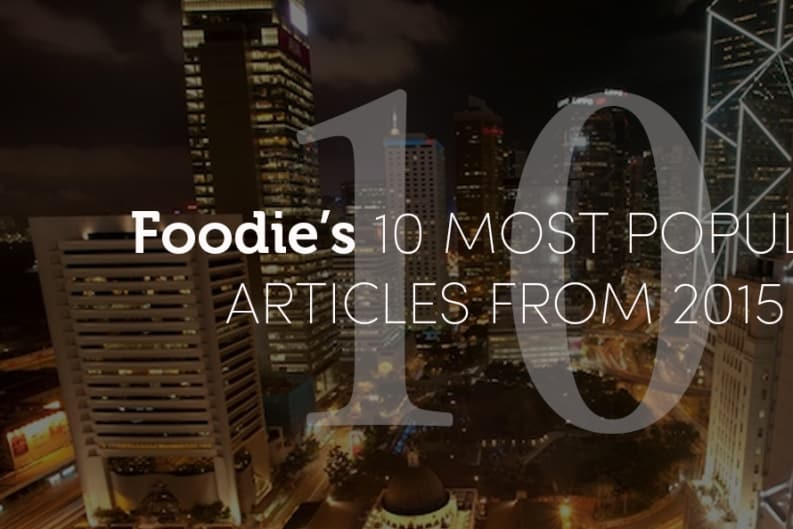 Foodie's 10 Most Popular Articles From 2015