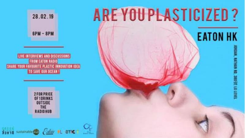 Are You Plasticised? at Eaton Hong Kong