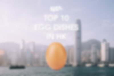 Top 10 Egg Dishes in Hong Kong