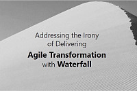 Waterfall Agile: Addressing the Irony...