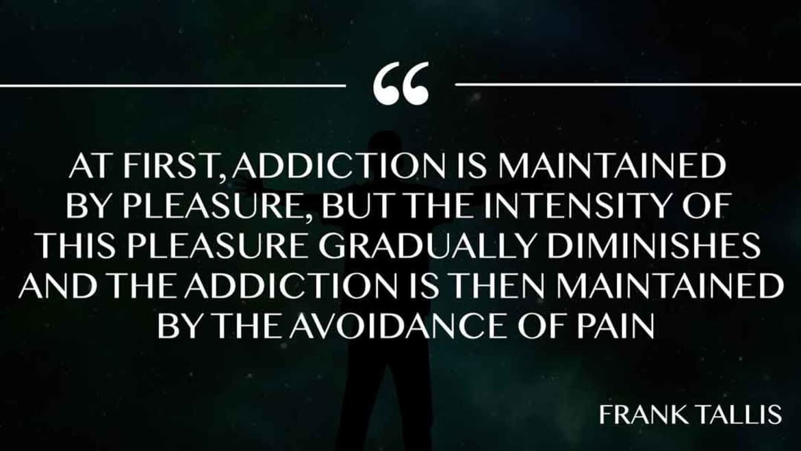 Addiction is maintaned by pleasure
