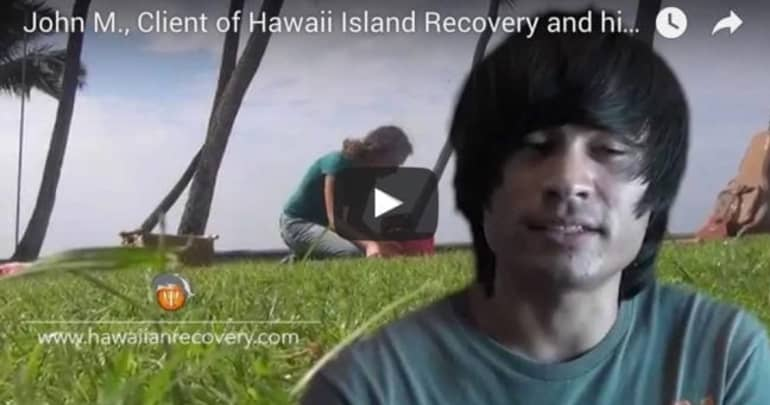 Client John M. on Hawaii Island Recovery