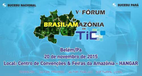 V Forum Brasil-Amazonia de TIC