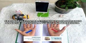 Contra-Colonialismo de Dados a partir da Escola Pública na Amazônia