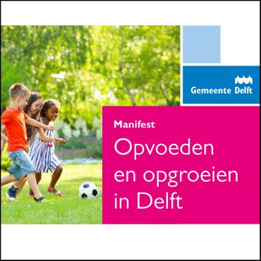 Het manifest 'Opvoeden en opgroeien in Delft'