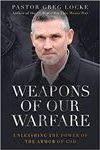 Weapons of Our Warfare by Greg Locke