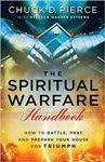 The Spiritual Warfare Handbook by Chuck D. Pierce