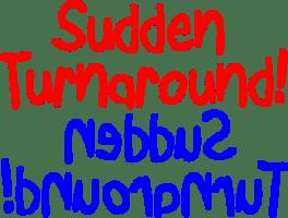 Sudden Turnaround Graphic