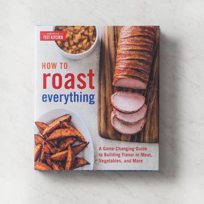 How to Roast Everything