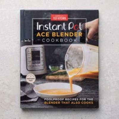 The Instant Pot Ace Blender Cookbook