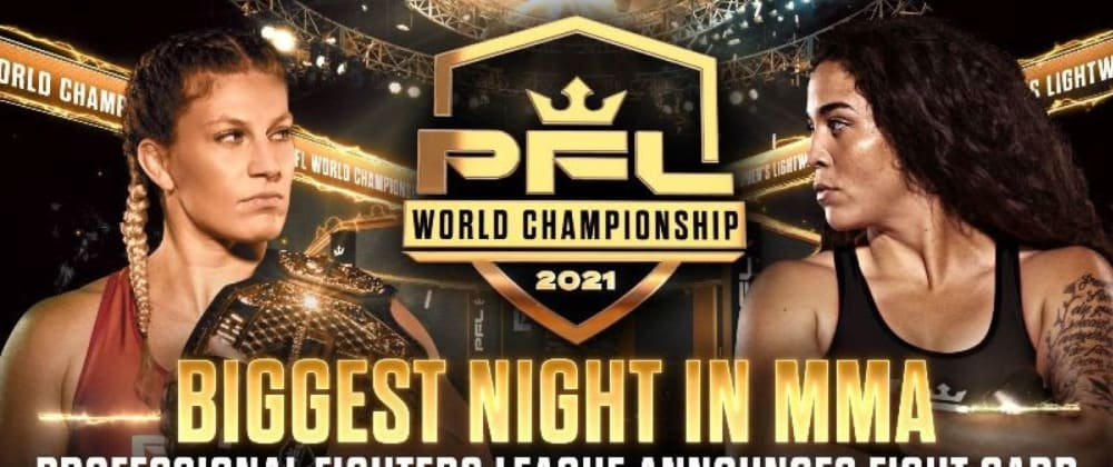 Cover image for PFL 2021 World Championships: Kayla Harrison vs Taylor Guardado. 27 Oct at 9:30 PM