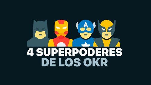 OKR I. Los 4 superpoderes