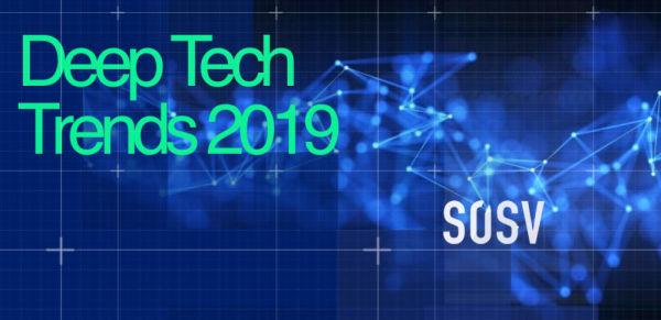 SOSV Deep Tech Trends Report 2019 Hints At A Better Future