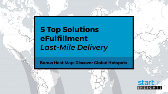 5 Top e-Fulfillment Solutions Impacting Last-Mile Delivery