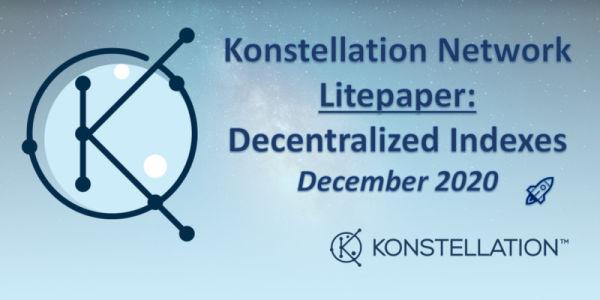 Konstellation Network — Litepaper (Decentralized Indexes) — December 2020