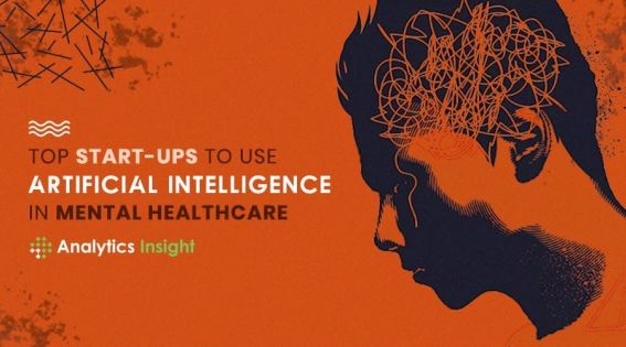 Top Start-ups to Use Artificial Intelligence in Mental Healthcare