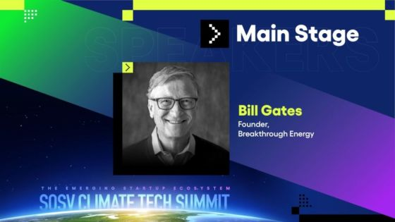 Bill Gates and Breakthrough Energy: Accelerating viability at the SOSV Climate Tech Summit