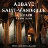 image_thumb_Orgue à l'Abbaye Saint-Wandrille, Bach en son temps