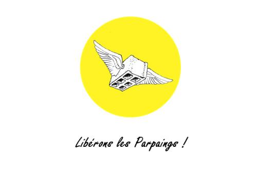 LIBÉRONS LES PARPAINGS !