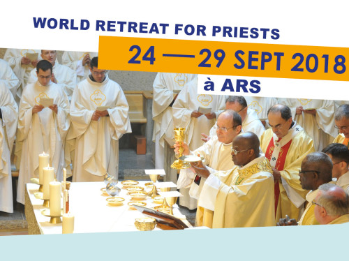 WORLD RETREAT FOR PRIESTS - ARS SUR FORMANS (France) - 24 - 29 Sept, 2018