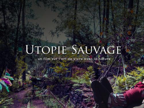 UTOPIE SAUVAGE, LE FILM