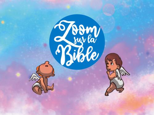 La petite histoire du soir pour raconter la Bible  avec Zoom et Zoum