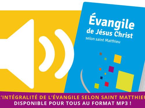 L'intégralité de l'Evangile selon Saint Matthieu au format audio