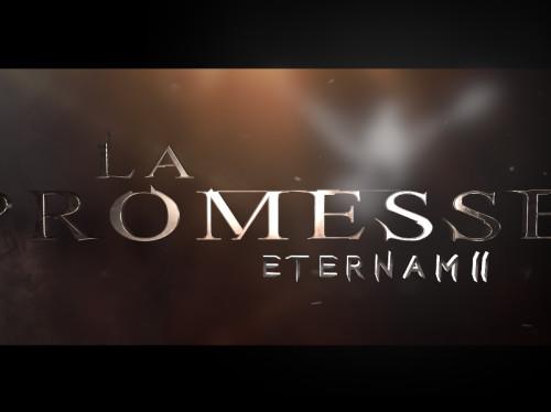 La Promesse : ETERNAM II