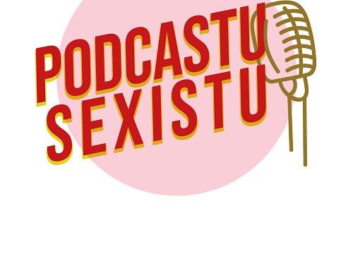 Podcastu Sexistu