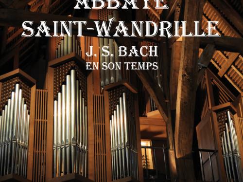 Orgue à l'Abbaye Saint-Wandrille, Bach en son temps